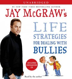 Jay McGraw's life strategies for dealing with bullies.