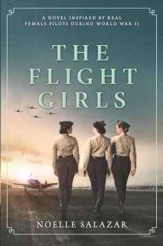 The Flight Girls (O/L) by Noelle Salazar