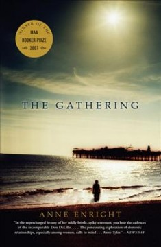 The Gathering by Anne Enright (different genre than your usual)