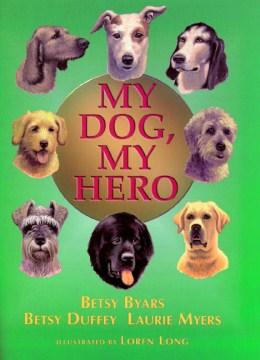 My Dog, My Hero by Betsy Byars