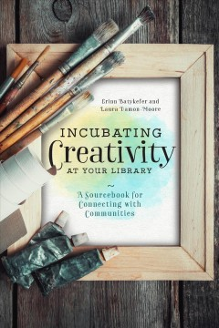 Incubating creativity at your library