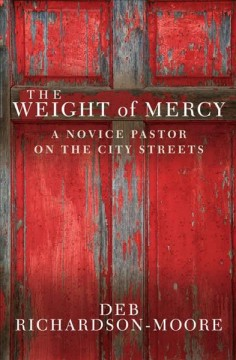 The Weight of Mercy by Deb Richardson-Moore