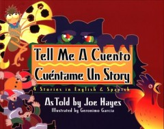 Tell me a cuento / Cuéntame un story by Joe Hayes