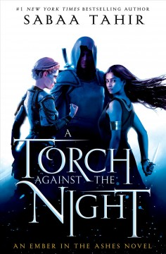 A Torch Against the Night (#2 in series) by Sabaa Tahir