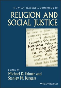 The Wiley Blackwell companion to religion and social justice