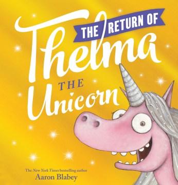 The return of Thelma the unicorn