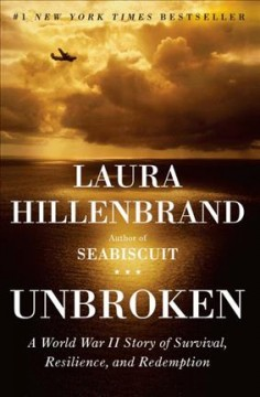 Unbroken by Laura Hillenbrand (book turned into a movie)