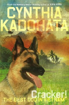 Cracker!: The Best Dog in Vietnam by Cynthia Kadohata