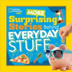 More surprising stories behind everyday stuff