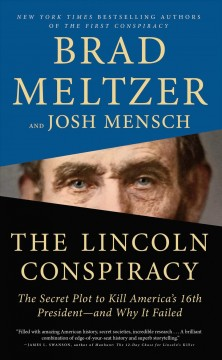 Lincoln Conspiracy : The Secret Plot to Kill America's 16th President - and Why It Failed.