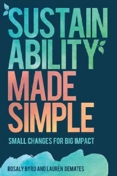 Sustainability Made Simple by Rosaly Byrd