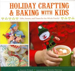 Holiday Crafting & Baking with Kids by Jessica Strand