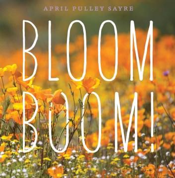 Bloom Boom! by April Pulley Sayre