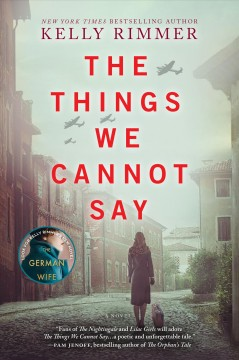 The Things We Cannot Say (O/L) by Kelly Rimmer