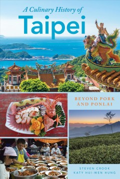 A culinary history of Taipei