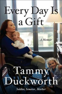 Every Day is a Gift by Tammy Duckworth