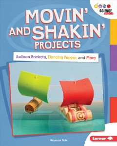 Movin' and shakin' projects