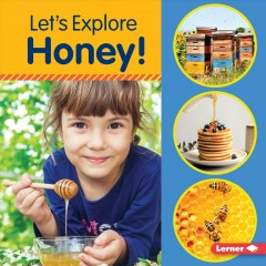 Let's explore honey