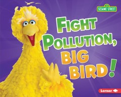 Fight pollution, Big Bird!