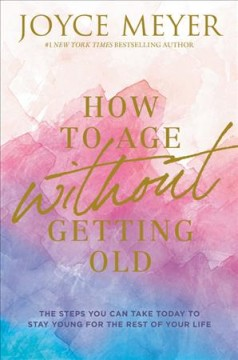 How to age without getting old