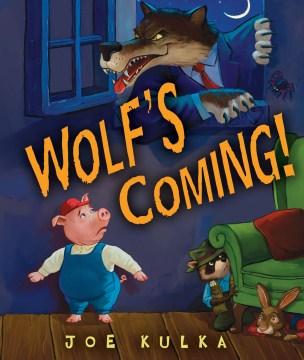 Wolf's Coming! by Joe Kulka