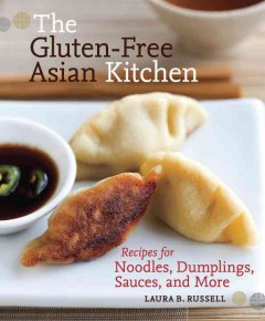The Gluten-Free Asian Kitchen by Laura Byrne Russell