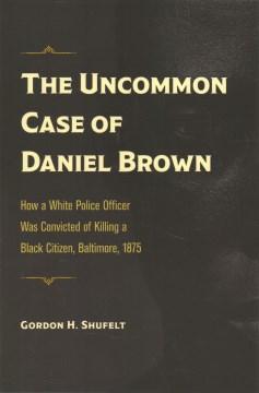 The uncommon case of Daniel Brown