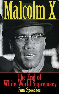 The End of White World Supremacy by Malcom X