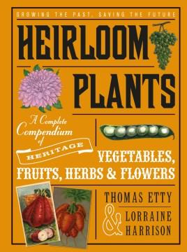 Heirloom Plants by Thomas Etty & Lorraine Harrison