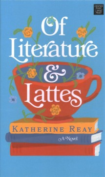 Of Literature and Lattes by Katherine Reay (more than 300 pages)