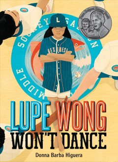 Lupe Wong Won't Dance by Donna Barba Higuera