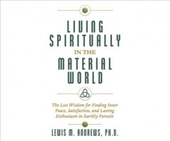 LIVING SPIRITUALLY IN THE MATERIAL WORLD