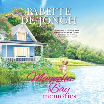 MAGNOLIA BAY MEMORIES