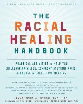 The Racial Healing Handbook by Anneliese A. Singh
