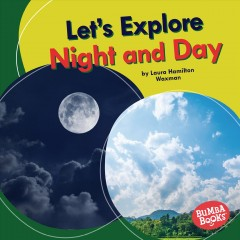 Let's explore night and day