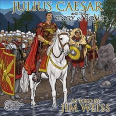 Julius Caesar and the story of Rome