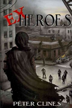 Ex Heroes by Peter Clines