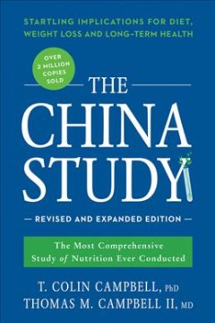The China Study by T. Colin Campbell & Thomas M. Campbell II