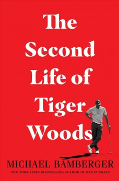 THE SECOND LIFE OF TIGER WOODS.
