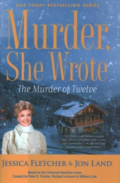 The Murder of Twelve by Jessica Fletcher & Jon Land