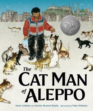 The Cat Man of Aleppo by Irene Lathan & Karim Shamsi-Basha