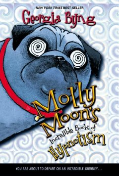 Molly Moon's incredible book of hypnotism book cover