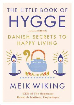 The little book of hygge : Danish secrets to happy living book cover