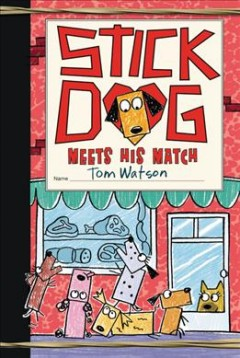 Stick Dog meets his match book cover