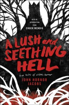A lush and seething hell : two tales of cosmic horror book cover