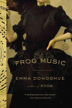 Frog music : a novel book cover