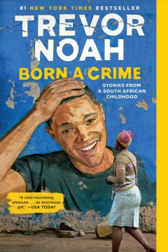 Born a Crime - stories from a South African childhood book cover
