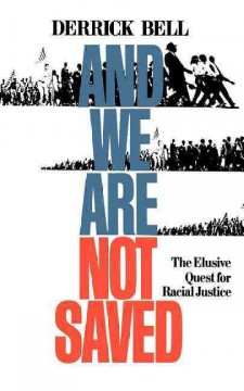 And we are not saved : the elusive quest for racial justice ; with a new appendix for classroom discussion book cover
