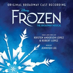 Frozen : the broadway musical : original  Broadway cast recording book cover