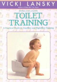 Toilet training : a practical guide to daytime and nighttime training book cover
